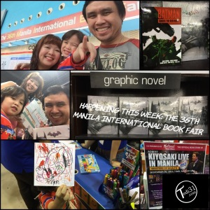 From L to R: #AntFam at #MIBF2015 | Batman: Under The Red Hood TPB and Batman: Arkham Origins Limited Edition Strategy Guide | The Graphic Novel section of Fully Booked in MIBF 2015 | It isn't a scam! Robert Kiyosaki is coming to Manila! | Indy's Artline Stix's inspired doodle. | Everyone seems to have found something.